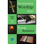 Lectionary Worship AIDS : Series VII, Cycle B