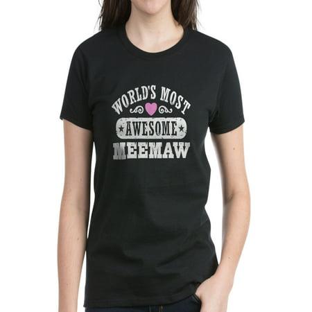CafePress - World's Most Awesome Meemaw - Women's Dark T-Shirt