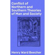 Conflict of Northern and Southern Theories of Man and Society - eBook