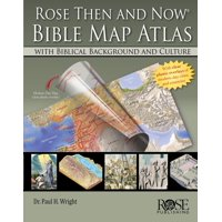 Rose Then and Now Bible Map Atlas with Biblical Backgrounds and Culture (Hardcover)