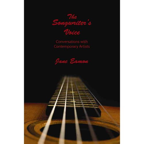 The Songwriter's Voice: Conversations with Contemporary Artists