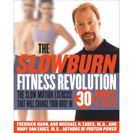 The Slow Burn Fitness Revolution : The Slow Motion Exercise That Will Change Your Body in 30 Minutes a