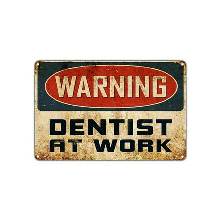 Warning Dentist At Work Dental Clinic Vintage Retro Metal Wall Decor Art Shop Man Cave Bar Garage Aluminum 18