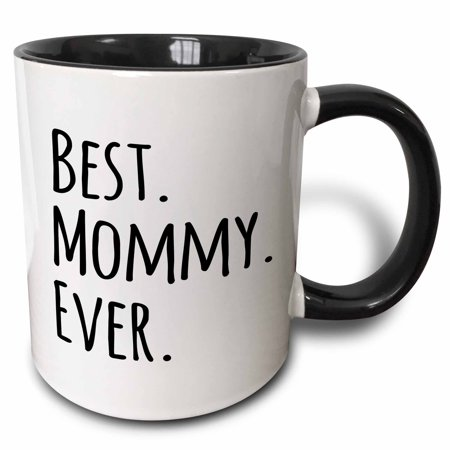 3dRose Best Mommy Ever - Gifts for moms - Mother nicknames - Good for Mothers day - black text - Two Tone Black Mug, 11-ounce](Inexpensive Mothers Day Gifts)