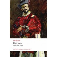 Oxford World's Classics (Paperback): Don Juan : And Other Plays (Paperback)