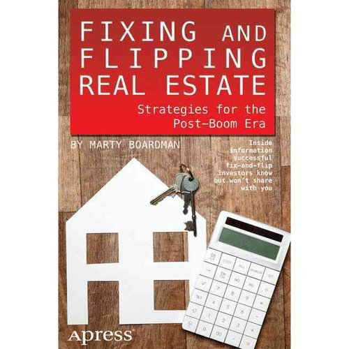 Fixing and Flipping Real Estate: Strategies for the Post-Boom Era