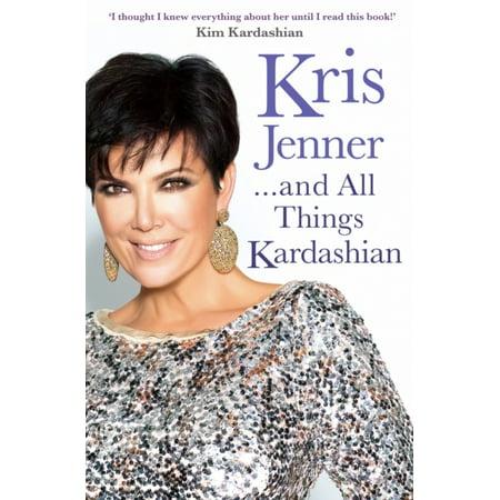 Kris Jenner    And All Things Kardashian  Paperback