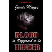 Blood is Supposed to be Thicker (Paperback)