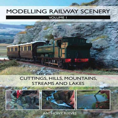 Modelling Railway Scenery: Cuttings, Hills, Mountains, Streams and Lakes