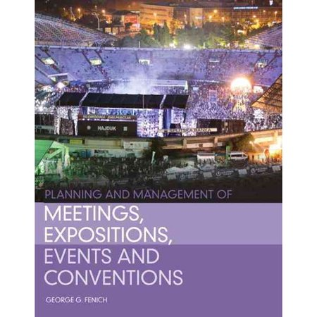Planning and Management of Meetings, Expositions, Events, and Conventions