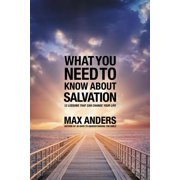 What You Need to Know about Salvation : 12 Lessons That Can Change Your Life (Paperback)