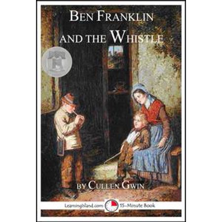 Ben Franklin and the Whistle - eBook (Ben Franklin For Kids)
