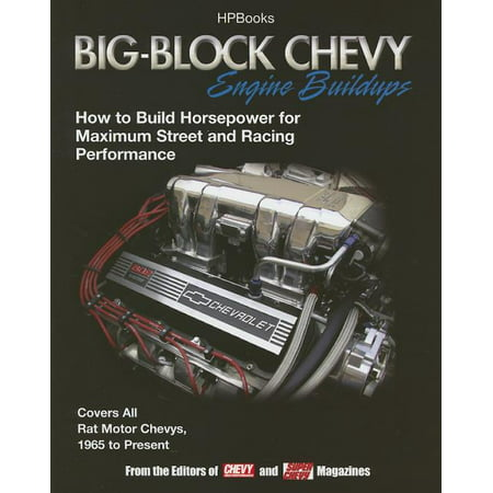 Big-Block Chevy Engine Buildups : How to Build Horsepower for Maximum Street and Racing Performance Street Unit Performance