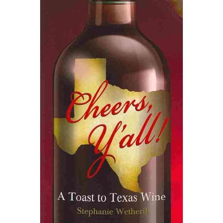Cheers  Yall  A Toast To Texas Wine