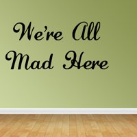 Wall Decal Quote We're All Mad Here Alice In Wonderland Nursery Home Decor R88