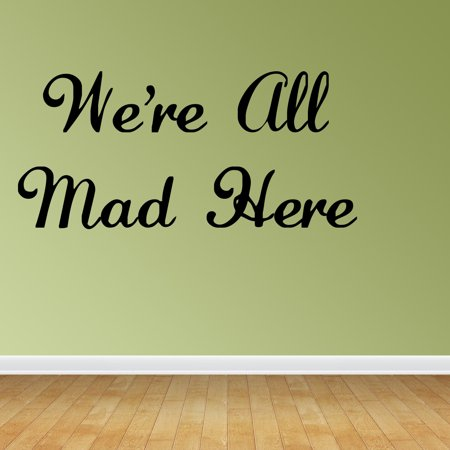 Wall Decal Quote We're All Mad Here Alice In Wonderland Nursery Home Decor R88 - Alice In Wonderland Decor