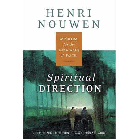 Spiritual Direction: Wisdom for the Long Walk of Faith - image 1 of 1