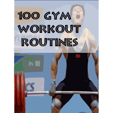 100 Gym Workout Routines - eBook