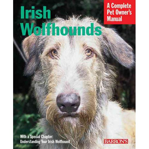 Irish Wolfhounds: Everything about Purchase, Care, Nutrition, Behavior, and Training