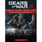 Gears of War 4 Game Pc, Guide, Cheats, Tips Strategies Unofficial - eBook