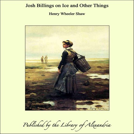Josh Billings on Ice and Other Things - (Billings Montana Stores)