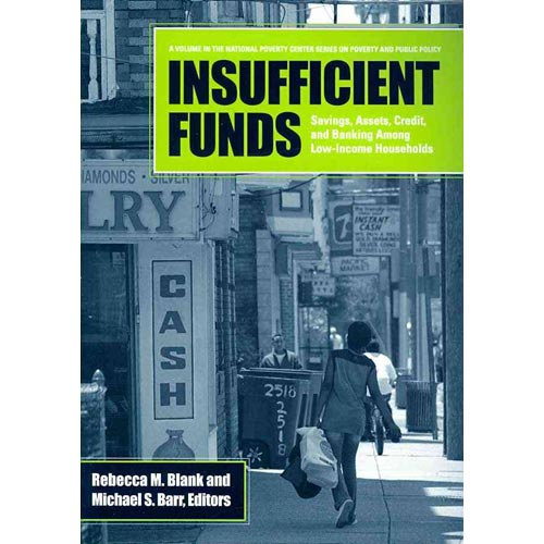 Insufficient Funds : Savings, Assets, Credit, and Banking Among Low-Income Households