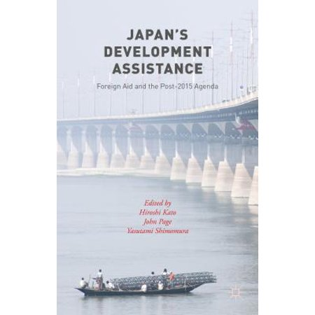Japan's Development Assistance : Foreign Aid and the Post-2015 Agenda ()