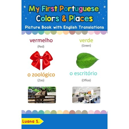 My First Portuguese Colors & Places Picture Book with English Translations -