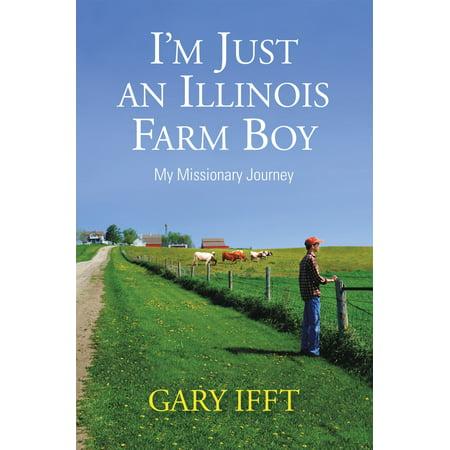 Illinois Farm (I'm Just an Illinois Farm Boy - eBook)