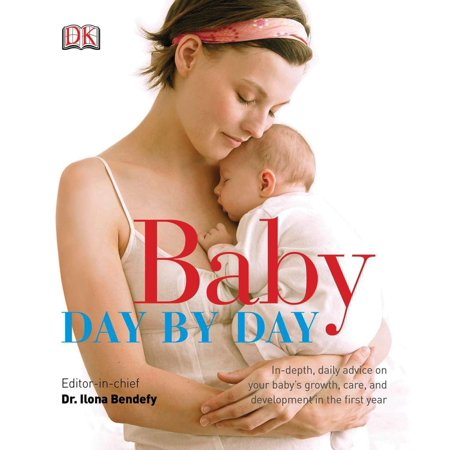 Baby Day by Day : In-Depth, Daily Advice on Your Baby s Growth, Care, and Development in the First](Daily Baby Deals)