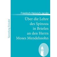 Ber Die Lehre Des Spinoza in Briefen an Den Herrn Moses Mendelssohn