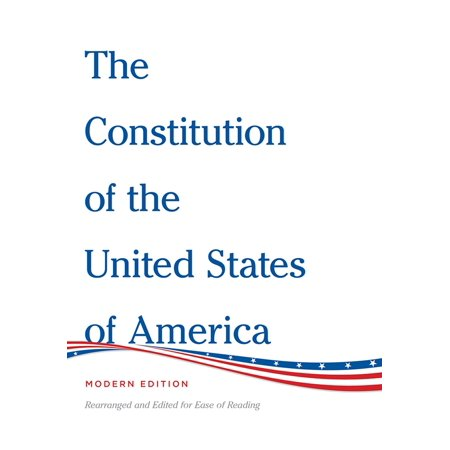 The Constitution of the United States of America Modern Edition -