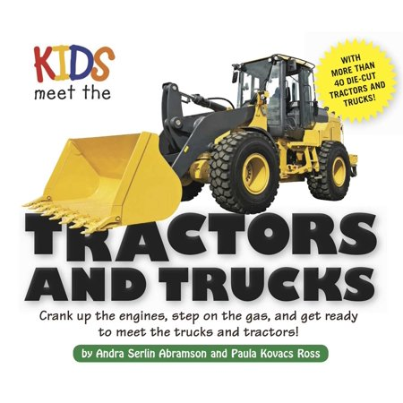 Kids Meet the Tractors and Trucks : An exciting mechanical and educational experience awaits you when you meet tractors and trucks