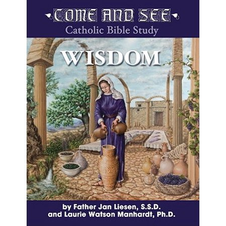 Come and See Wisdom : Wisdom of the Bible - Job, Psalms, Proverbs, Ecclesiastes, Song of Solomon, Wisdom and Sirach ()