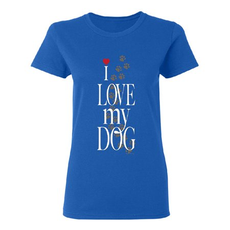 I Love My Dog Puppy Paw Print Women's T-shirt Dogs Are Best Friend