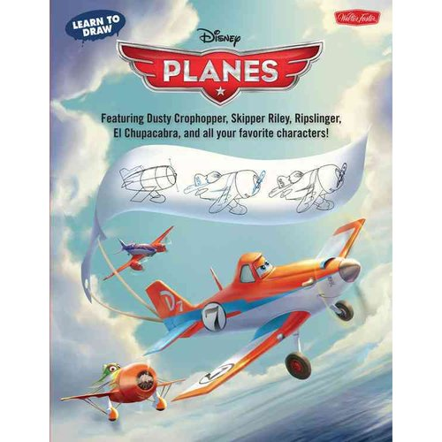 Learn to Draw Disney's Planes: Featuring Dusty Crophopper, Skipper Riley, Ripslinger, El Chupacabra, and All Your Favorite Characters!