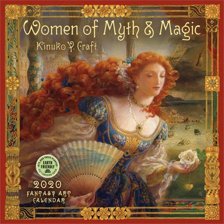 Women of Myth & Magic 2020 Wall Calendar: A Fantasy Art Calendar by Kinuko Y. Craft (Lady In The Meadow By Kinuko Y Craft)