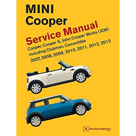 Mini Cooper  R55  R56  R57  Service Manual  2007  2008  2009  2010  2011  2012  2013  Cooper  Cooper S  John Cooper Works  Jcw  Including Clubman  Con