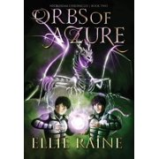 Orbs of Azure : Necroseam Chronicles Book Two
