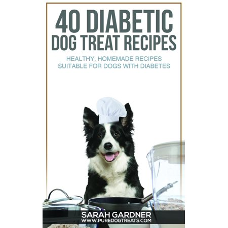40 Diabetic Dog Treat Recipes: Healthy, Homemade Treats Suitable for Dogs with Diabetes. - - Fun Halloween Homemade Treats