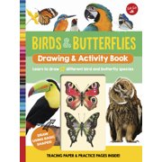 Birds & Butterflies Drawing & Activity Book : Learn to draw 17 different bird and butterfly species
