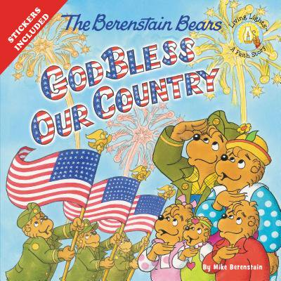 Berenstain Bears/Living Lights: The Berenstain Bears God Bless Our Country (Paperback) (Country Beans)