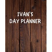 Ivan's Day Planner: Yearly Daily Goal Planer Journal Gift for Ivan / Notebook / Diary / Unique Greeting Card Alternative (Paperback)