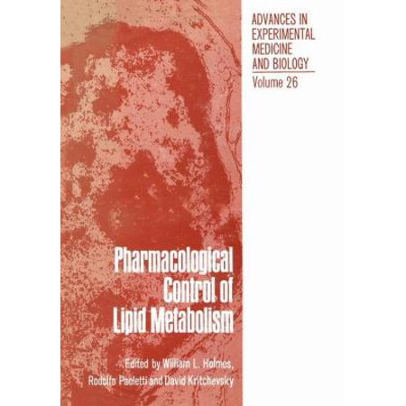 Pharmacological Control Of Lipid Metabolism  Proceedings Of The Fourth International Symposium On Drugs Affecting Lipid Metabolism Held In Philadelphia  Pennsylvania  September 8 11  1971