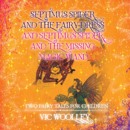 Septimus Spider and the Fairy Dress and Septimus Spider and the Missing Magic Wand - eBook](Magic Fairy Dresses)