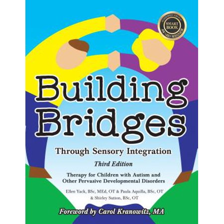 Building Bridges Through Sensory Integration, 3rd Edition : Therapy for Children with Autism and Other Pervasive Developmental Disorders