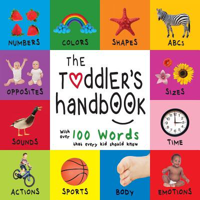 The Toddler's Handbook : Numbers, Colors, Shapes, Sizes, ABC Animals, Opposites, and Sounds, with Over 100 Words That Every Kid Should Know (Engage Early Readers: Children's Learning Books)](Animal Shapes)