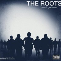 The Roots - How I Got Over - Vinyl (explicit)