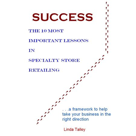 Success: The 10 Most Important Lessons in Specialty Store Retailing - eBook - Kids Specialty Stores