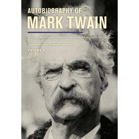 Autobiography of Mark Twain, Volume 3 : The Complete and Authoritative
